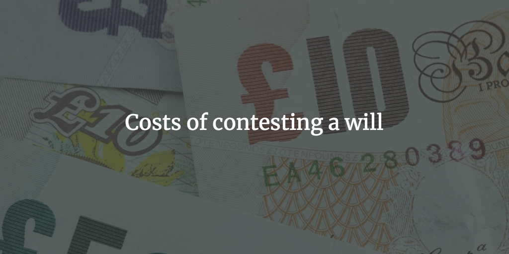 Costs of contesting a will
