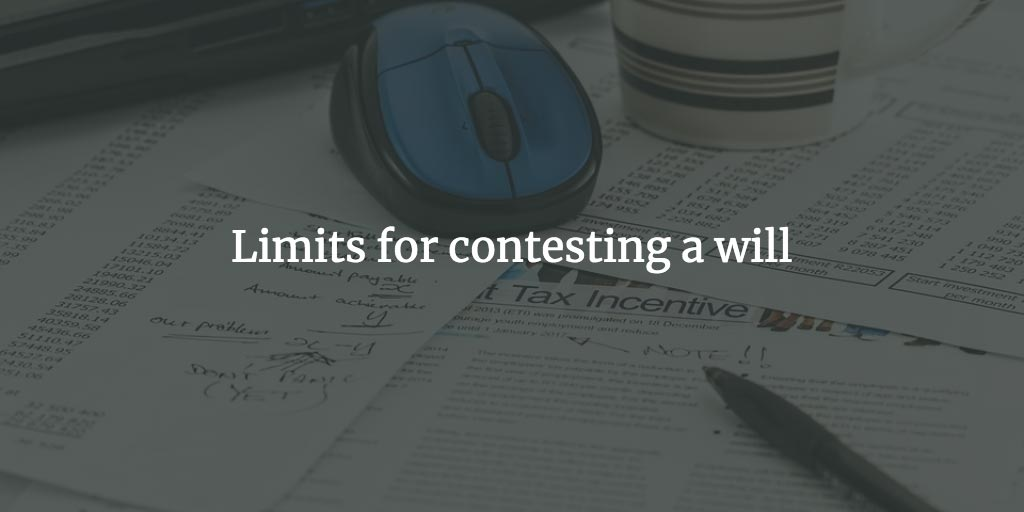 Limits for contesting a will