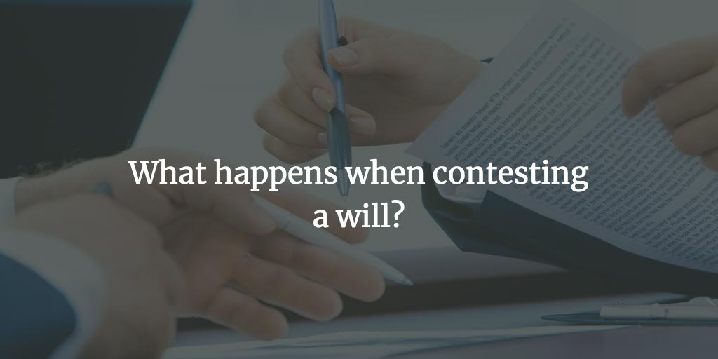 What happens when contesting a will