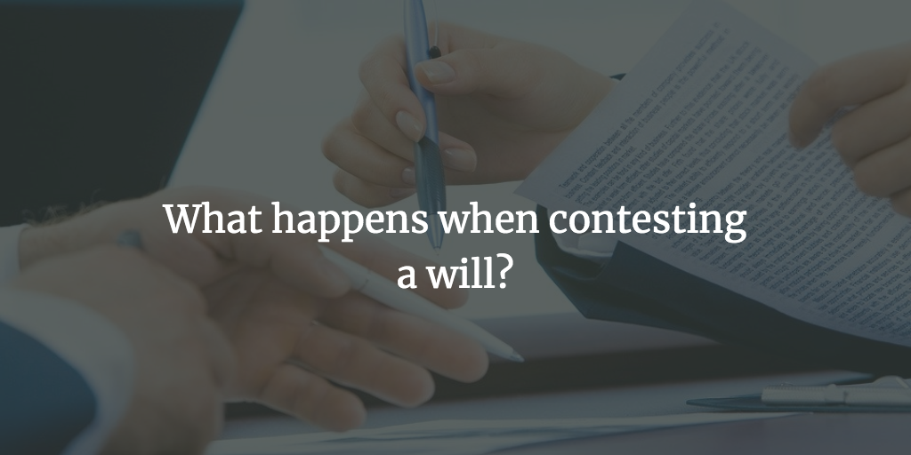What happens when contesting a will?