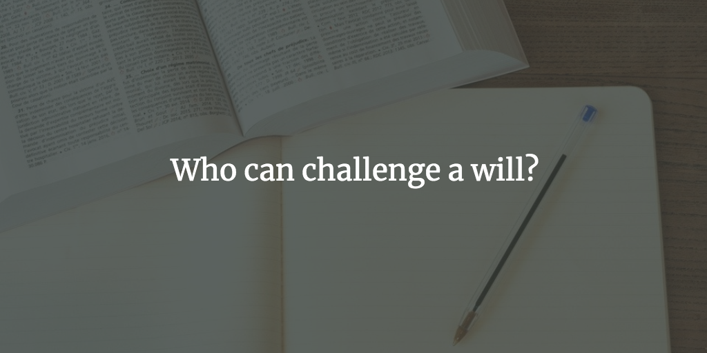 Who can challenge a will?