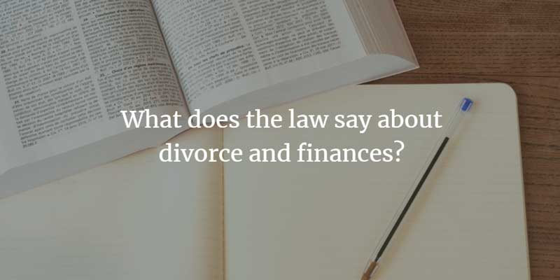 What does the law say about divorce and finances?