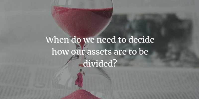 When do we need to decide how assets are divided in divorce?