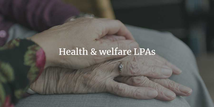 Health and welfare LPA
