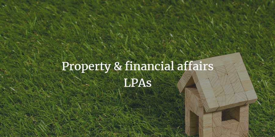 Property and financial affairs LPAs
