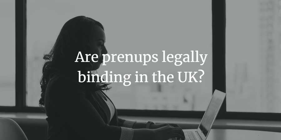 Are prenups legally binding in the uk?