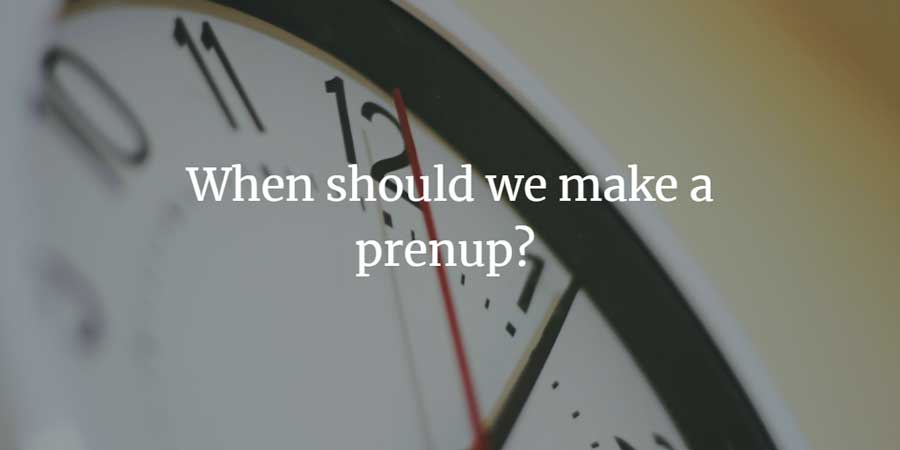 When to make a prenuptial agreement?